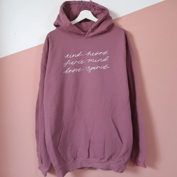 kind heart, fierce mind, brave spirit pullover hoodie - mauve