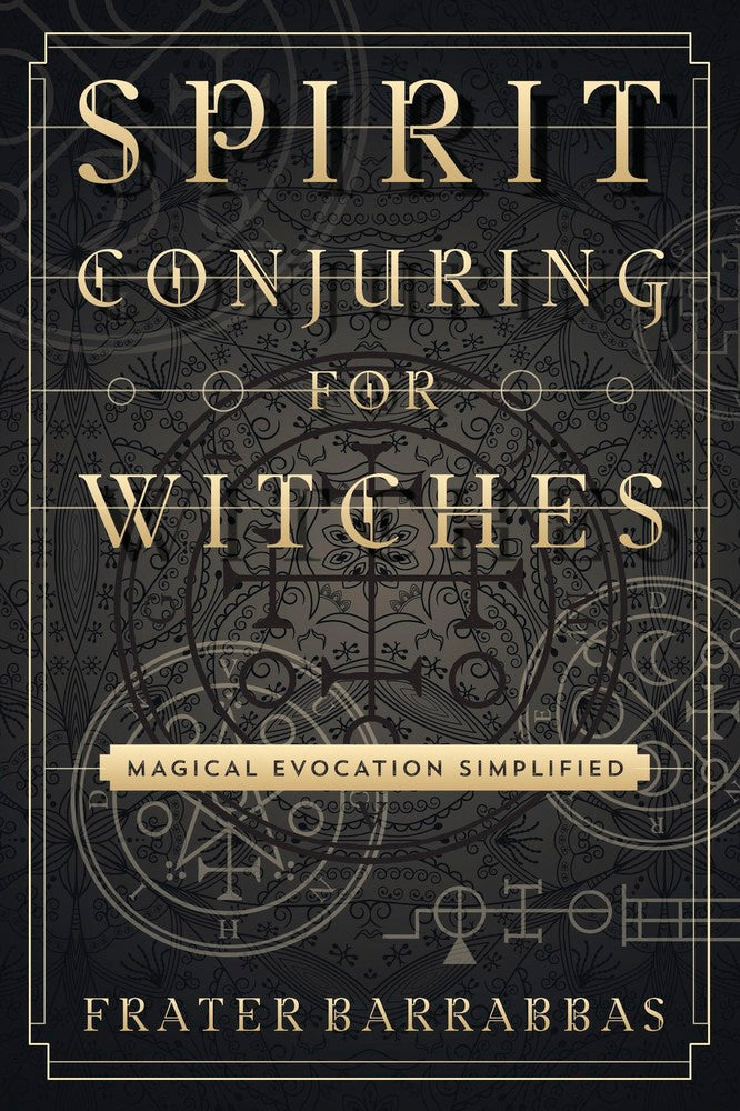 Spirit Conjuring for Witches & Spellcasters