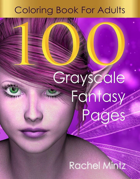100 Fantasy Grayscale Coloring Pages For Adults - 3 Books in 1 Collection! Fairies, Elves, Warriors, Trolls (PDF BOOK) For Limited Time 30% SALE