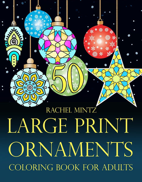50 Large Print Ornaments Coloring Book For Adults, Easy Christmas Tree Decorations to Color (Digital Book)