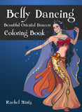 Belly Dancing - Beautiful Oriental Women Dancers Coloring Book Rachel Mintz