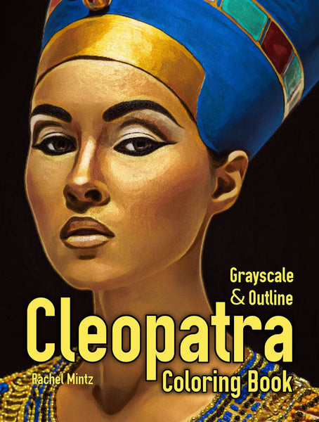 Cleopatra - Grayscale and Outline Art of Ancient Egypt Queen, Printable Coloring Book
