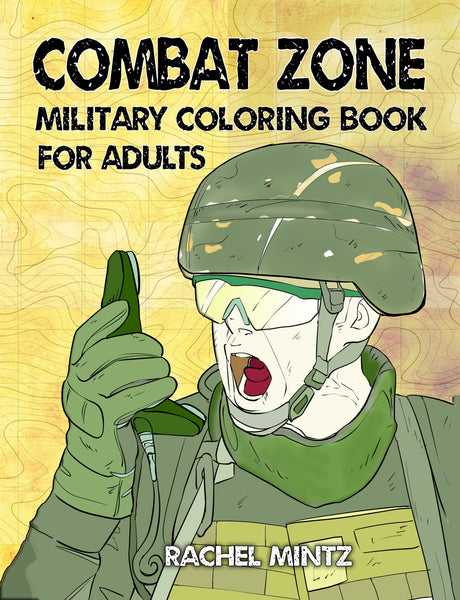 Combat Zone Military Coloring Book - Rachel Mintz