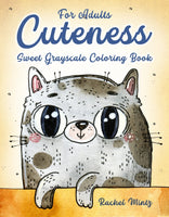 Cutness - Sweet Grayscale Coloring Book For Adults (Printable Book)
