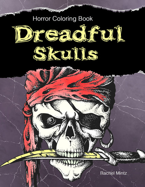 Dreadful Skulls - Horror Coloring Book - Skull Designs of Pirates, Vikings, Spartan