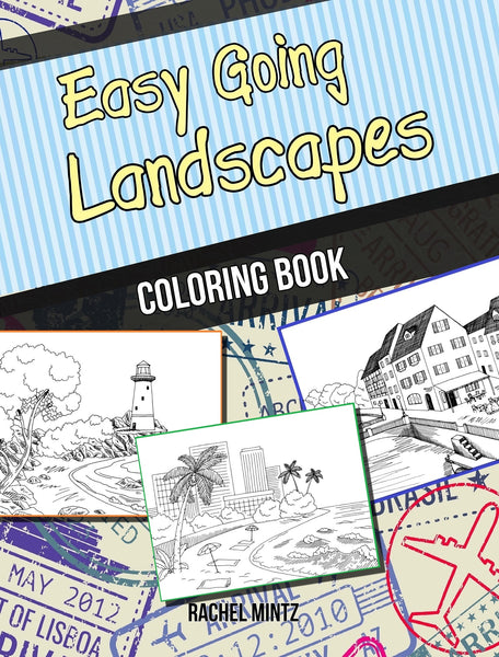 Easy Going Landscapes - Easy Coloring of Tropic Beaches, Streets and Scenic Nature For Beginners
