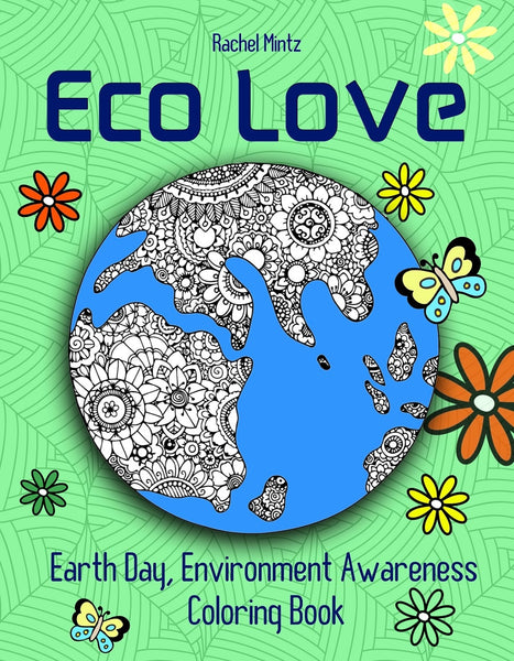 Eco Love - Earth Day, Environment Awareness PDF Coloring Book