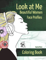Look at Me - Beautiful Women Face Profiles Coloring book Rachel Mintz