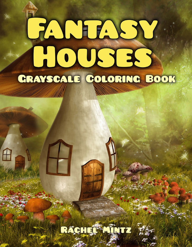 Fantasy Houses Grayscale Printable Format Coloring Book Rachel Mintz Coloring Books