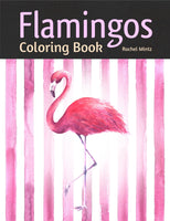 Flamingos Coloring Book - Enjoy Romantic Decorative Coloring Pages Rachel Mintz