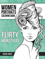 Flirty Hairstyles - Women Portraits Coloring Book, Beautiful Hair Designs, Attractive Young Faces (PDF Book)