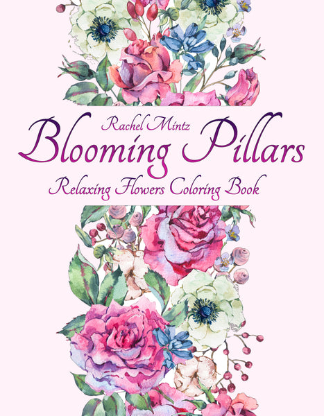 Blooming Pillars - Relaxing Flowers Coloring Book