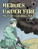Heroes Under Fire - Military Coloring Book For Adults - Rachel Mintz