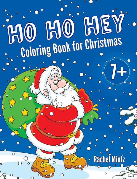 Ho Ho Hey - Christmas for Kids, Santa Claus Gifts, Winter Snow Christmas Scenes, (PDF Book)