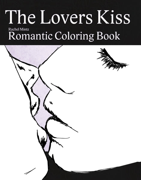 The Lovers Kiss - Romantic Hugging & Kissing - Valentines Day Coloring Book