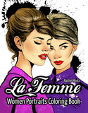 La Femme - Beautiful Attractive Girls Portraits Coloring Book: