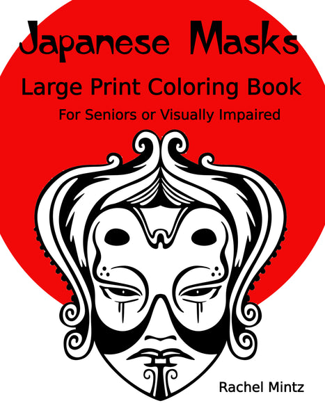 Japanese Masks - Large Print Coloring Book For Seniors or Visually Impaired