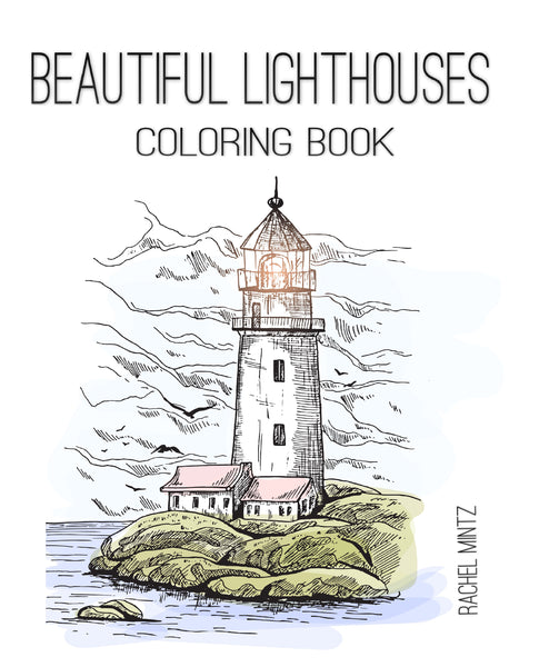 Beautiful Lighthouses - Collection of Seaside Landscapes Coloring Book Rachel Mintz