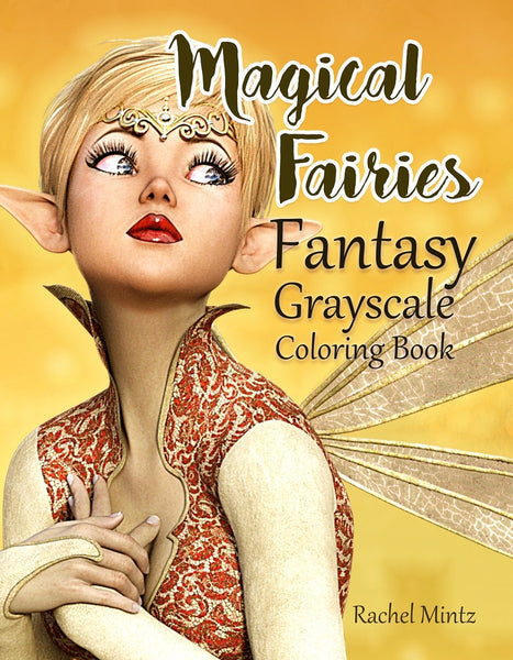 Magical Fairies - Fantasy Grayscale, Beautiful Winged Pixies & Fairies Scenes (Digital Format Book)