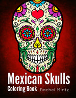 Mexican Skulls Coloring Book - Sugar Skulls, Day of The Dead Designs
