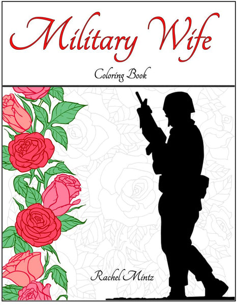 Military Wife Coloring Book, Romantic & Patriotic Designs For Spouses and Girlfriends (Printable Book)