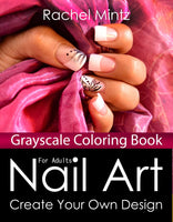 Nail Art - Grayscale Pages For Adults, 30 Elegant Women Hands & Fingernails + 50 Blank Templates  (Digital Book)