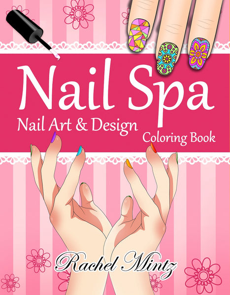 Nail Spa - Nail Art & Design Coloring Book, 55 Mandala Nail Patterns to Color (Digital Book)