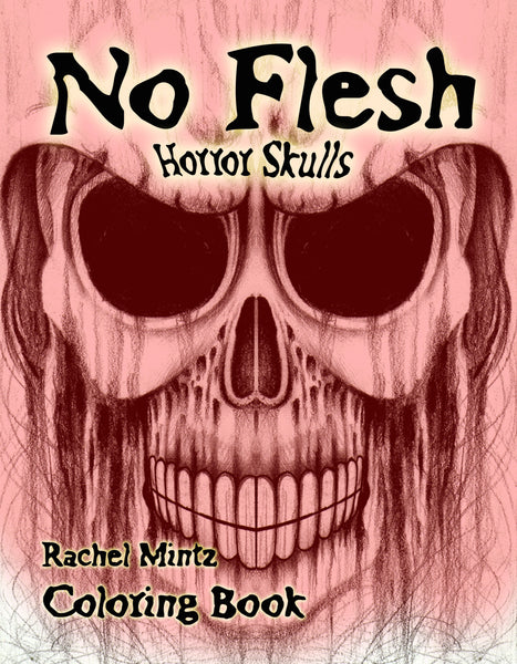 No Flesh - Horror Skulls Grayscale Art Coloring Book Rachel Mintz