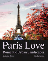 Paris Love - Coloring Book With Eiffel Tower, Streets, Cafes, Hand Sketched Coloring Book