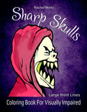 Sharp Skulls - Large Print, Horror, Halloween Coloring Book Rachel Mintz