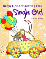 Single Girl - Happy Optimistic Sketches Coloring Book
