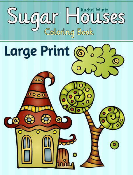 Sugar Houses - Large Print Designs For Seniors or Visually Impaired (PDF Format Book)