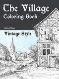 The Village - 50 Vintage Grayscale Rural Landscapes, Old Rusty Houses Coloring Book Rachel Mintz