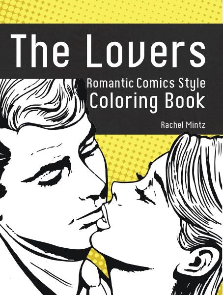 The Lovers - Vintage Comics Coloring Book, Pop Art Style Women and Men Kissing (Digital Format Book)