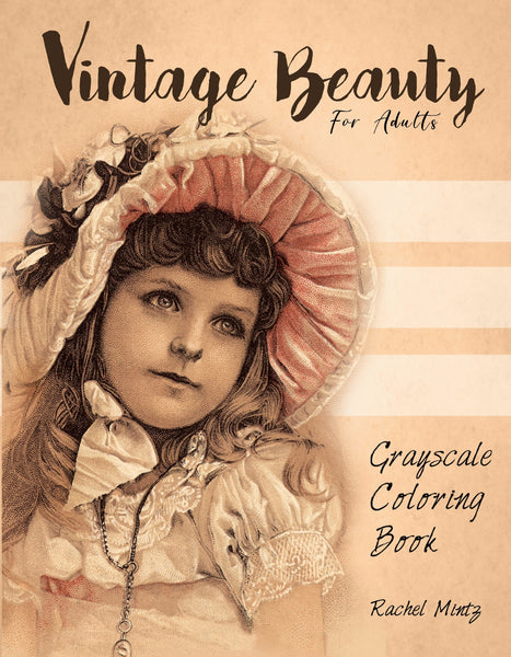 Vintage Beauty - Grayscale Victorian Children PDF Coloring Book for Adults