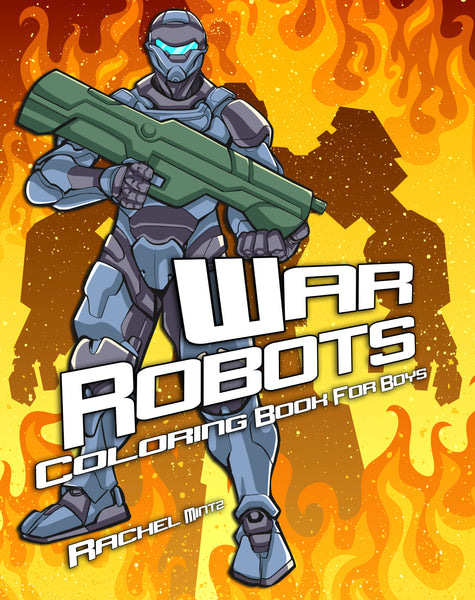 War Robots Space Futuristic Aliens - Coloring Book Rachel Mintz