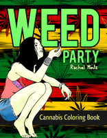 Weed Party - Cannabis & Marijuana Patterns Coloring Book Rachel Mintz