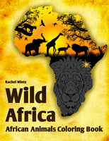 Wild Africa - African Safari Animals Coloring Book