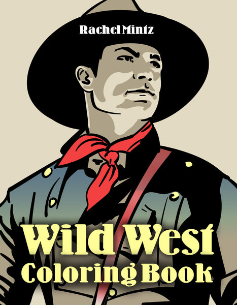 Wild West - Coloring Book With Cowboys & Cowgirls, Sheriffs & Villains