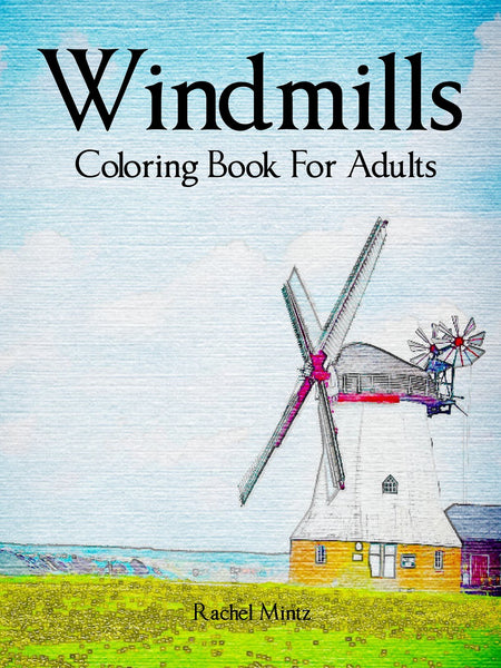 Windmills - Dutch Mills & Windmill Landscapes Sketches, PDF Coloring Book