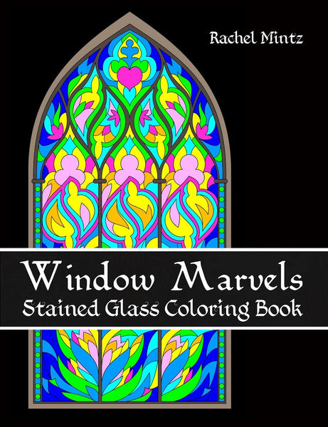 Window Marvels - Stained Glass Coloring Book With Relaxing Floral & Abstract Mosaic Art, Printable Format