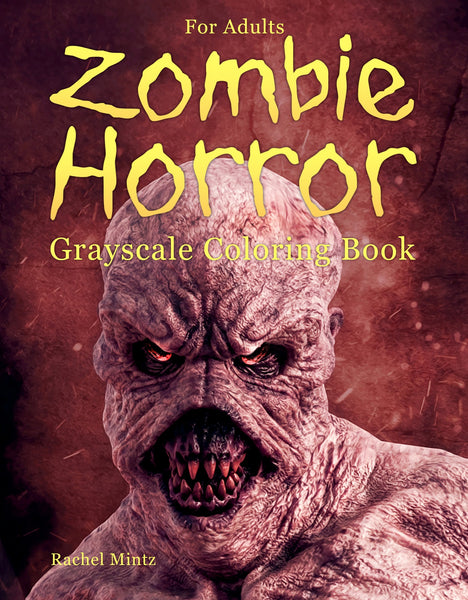 Zombie Horror - Grayscale Malice Monsters, Killer Clowns & Nightmare Demons (PDF Format) Coloring Book