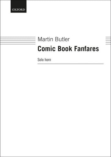 Comic Book Fanfares - Martin Butler. Solo Horn Sheet Music