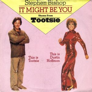 "Cover art for 45 RPM picture sleeve for ""It Might Be You"" Single by Stephen BishopMight Be You (Theme from 'Tootsie') Sheet Music for Piano/Voice/Guitar."