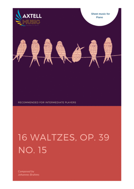 Cover art for 16 Waltzes, Op. 39 No. 15 - Johannes Brahms: Sheet Music | Axtell Music