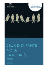 Load image into Gallery viewer, This is the cover art for Jeux d'enfants No. 3 La Poupée Sheet Music by Georges Bizet. A beginner Woodwind arrangement for 3 Flutes and 2 Clarinets. Full score and Instrumental parts included.
