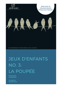 This is the cover art for Jeux d'enfants No. 3 La Poupée Sheet Music by Georges Bizet. A beginner Woodwind arrangement for 3 Flutes and 2 Clarinets. Full score and Instrumental parts included.