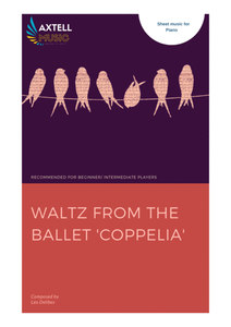 Cover art for Waltz from the ballet 'Coppelia' - Léo Delibes: Piano Sheet Music | Axtell Music