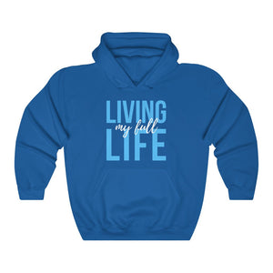 Living my Full Life Hooded Sweatshirt