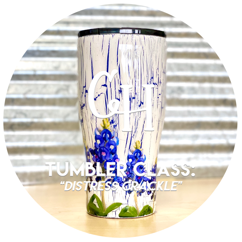 "Tumbler Class • ""Distressed Crackle"""